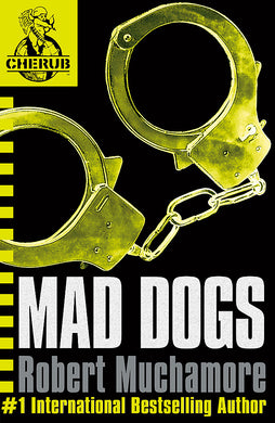 CHERUB: Mad Dogs-Book 8