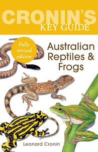 Cronin's Key Guide to Australian Reptiles and Frogs-Fully revised edition