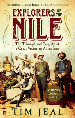 Explorers of the Nile-The Triumph and Tragedy of a Great Victorian Adventure