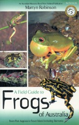 Field Guide to Frogs of Austra-From Port Augusta to Fraser Island Including Tasmania