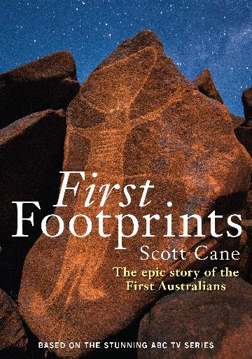 First Footprints-The epic story of the First Australians