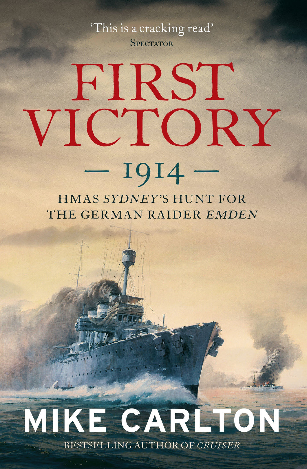First Victory-The Hunt for the German Raider Emden