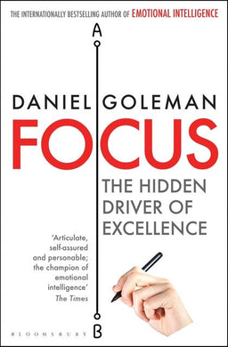Focus: The Hidden Driver of Excellence-The Hidden Driver of Excellence