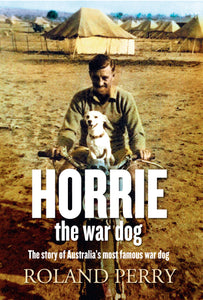 Horrie the War Dog-The story of Australia's most famous dog