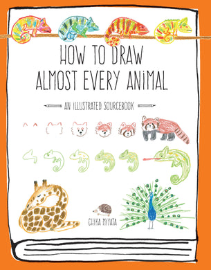 How to Draw Almost Every Animal-An Illustrated Sourcebook