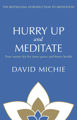 Hurry Up and Meditate-Your starter kit for inner peace and better health