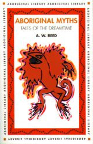 Aboriginal Myths : Tales of the Dreamtime
