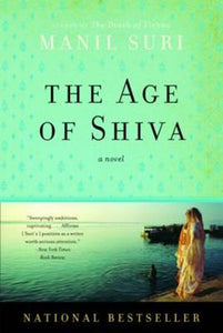 The Age of Shiva: A Novel