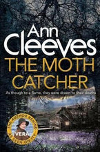 Load image into Gallery viewer, Moth Catcher: A Vera Stanhope Novel 7