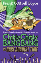 Load image into Gallery viewer, Chitty Chitty Bang Bang and the Race Against Time: Book 3