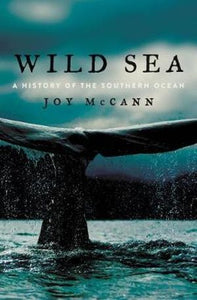 Wild Sea-A History of the Southern Ocean