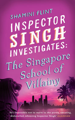 Inspector Singh Investigates: The Singapore School Of Villainy-Number 3 in series
