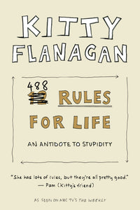 Kitty Flanagan's 488 Rules for Life-The thankless art of being correct