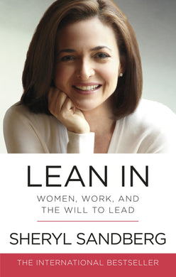 Lean In-Women, Work, and the Will to Lead