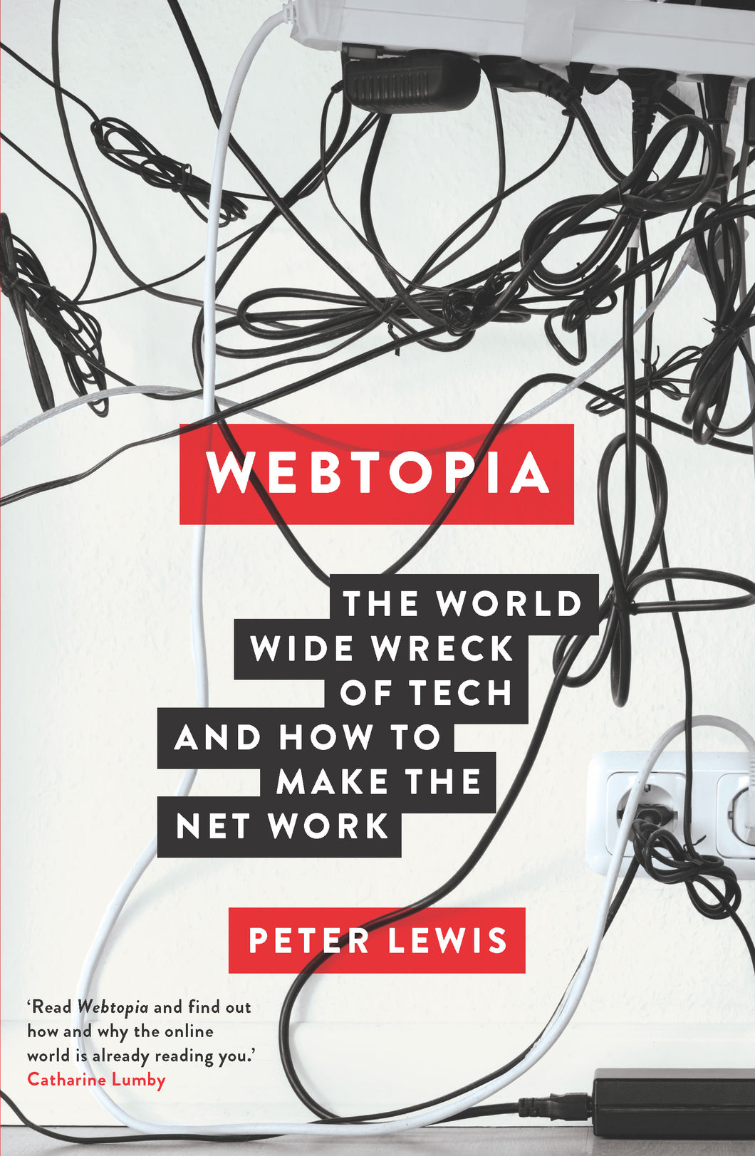 Webtopia-The world wide wreck of tech and how to make the net work