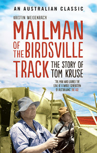 Mailman Of The Birdsville Track-The story of Tom Kruse