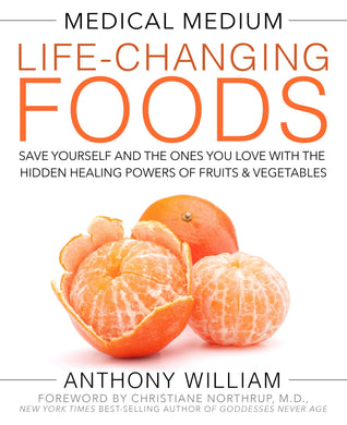 '-Save Yourself and the Ones You Love with the Hidden Healing Powers of Fruits and Vegetables Medical Medium: Life-changing Foods