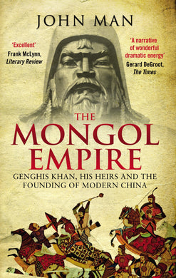 '-Genghis Khan, his heirs and the founding of modern China Mongol Empire