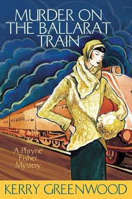 Murder on the Ballarat Train-Phryne Fisher's Murder Mysteries 3
