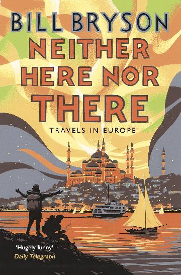 Neither Here, Nor There-Travels in Europe
