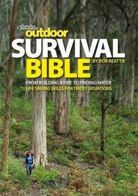 Outdoor Survival Bible-From building a fire to finding water, skills for tricky situations