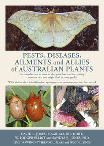 Pests,Diseases, Ailments and Allies of A-An introduction to some of the good, bad and interesting creatures that you might find in your garden