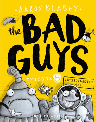 The Bad Guys Episode 5: Intergalactic Gas