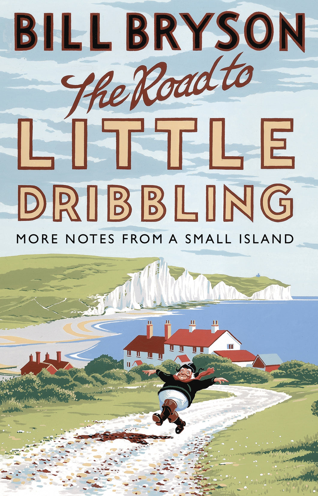 '-More Notes from a Small Island Road to Little Dribbling