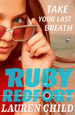 Ruby Redfort (2) - Take Your Last Breath