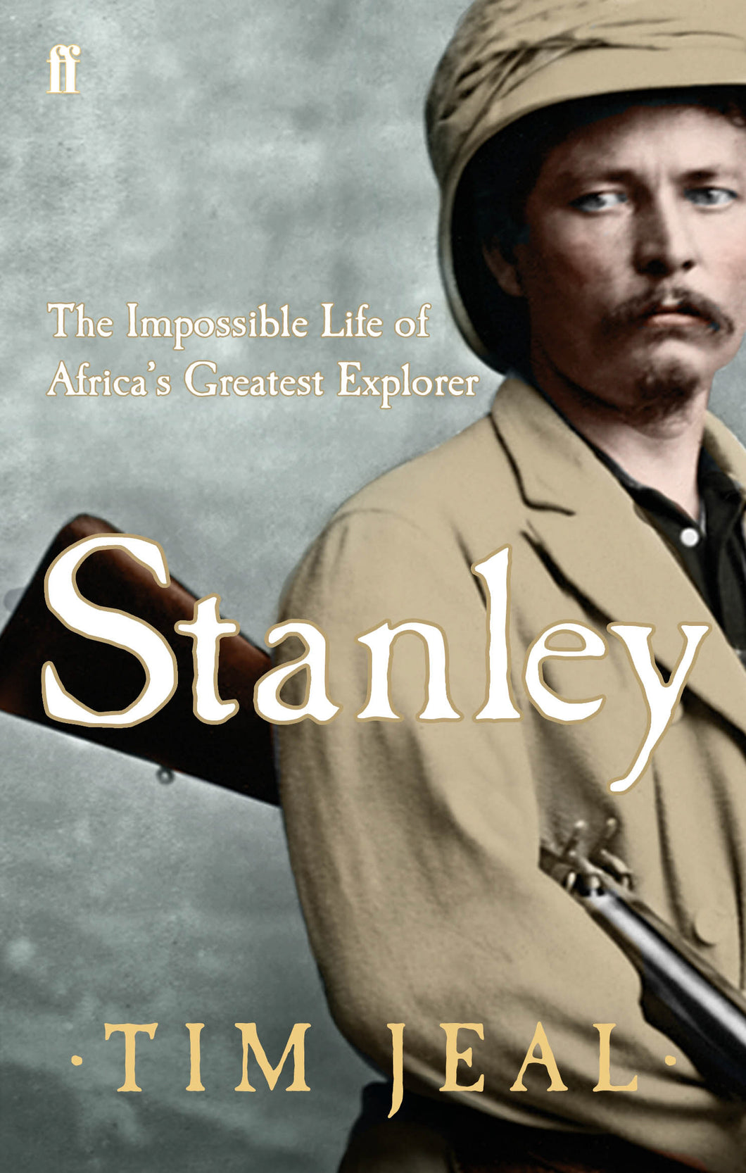 Stanley-The Impossible Life of Africa's Greatest Explorer
