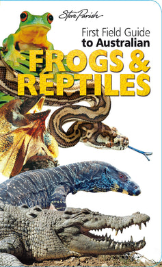 Steve Parish First Field Guides: Australian Frogs & Reptiles