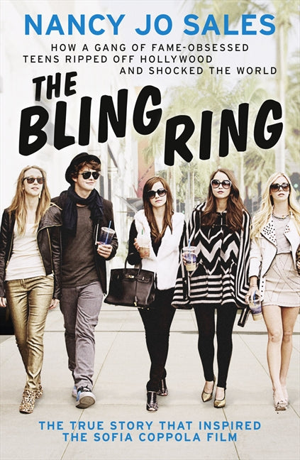 The Bling Ring: How a Gang of Fame-obsessed Teens Ripped off Hollywood and Shocked the World