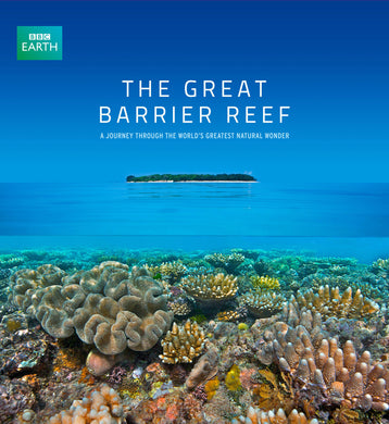 '-A Journey Through the World's Greatest Natural Wonder Great Barrier Reef