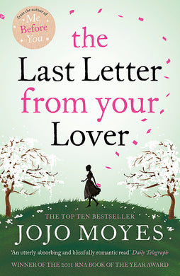 The Last Letter from Your Lover-'An exquisite tale of love lost, love found and the power of letter-writing' Sunday Express