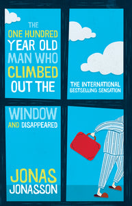 One Hundred-Year-Old Man Who Climbed Out The Window And Disappeared