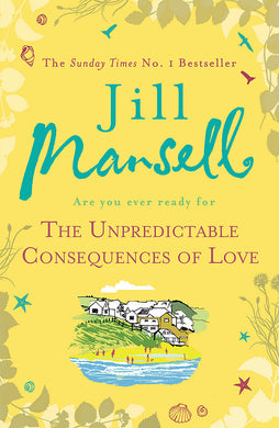 The Unpredictable Consequences of Love-A feel-good novel filled with seaside secrets