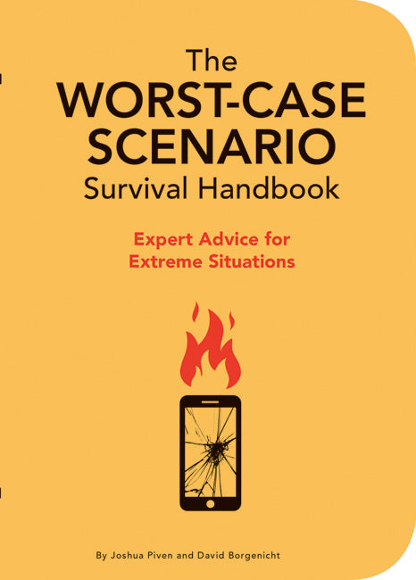 '-Expert Advice for Extreme Situations Worst-Case Scenario Survival Handbook