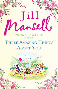 Three Amazing Things About You-A touching novel about love, heartbreak and new beginnings