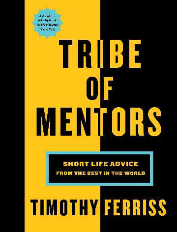 Tribe of Mentors-Short Life Advice from the Best in the World