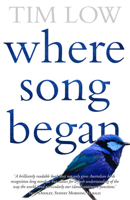 Where Song Began: Australia's Birds and How They Changed the World