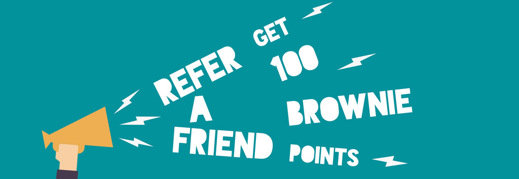 Refer a friend and receive Brownie Points