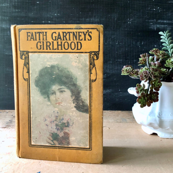 Antique Book Faith Gartney's Girlhood (1917) - Rush Creek Vintage