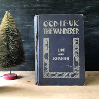 Vintage Children's Book Ood-Le-Uk The Wanderer (1930) - Rush Creek Vintage