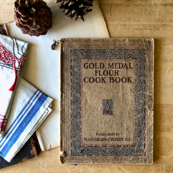 Gold Medal Flour Vintage Cook Book (c.1909) - Rush Creek Vintage