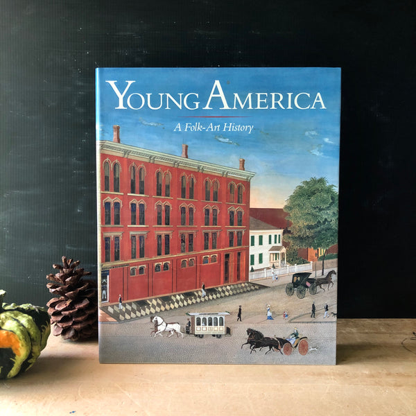 Young America - a Folk Art History Book (1986) - Rush Creek Vintage