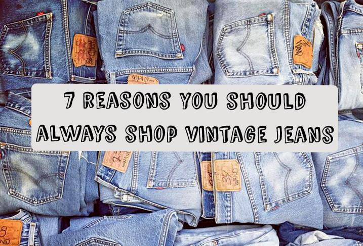 7 Reasons you should always shop vintage jeans