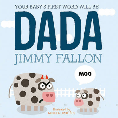 Your Baby's First Words Will Be Dada Coveback