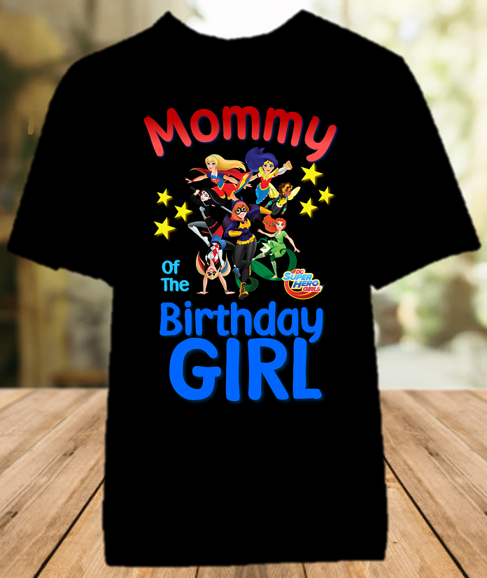 DC Super Hero Girls Birthday Party Personalized Parent Mom Mommy Mother Color Shirt - All Sizes - SHMCS1
