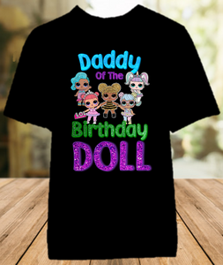 L.O.L. Surprise LOL Dolls Birthday Party Personalized Dad Daddy Father Color T Shirt - All Sizes - LOLDCS1