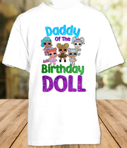 L.O.L. Surprise LOL Dolls Birthday Party Personalized Dad Daddy Father T Shirt - All Sizes - LOLDS1